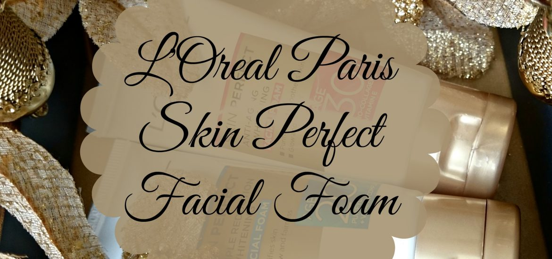 L'Oreal Paris Skin Perfect Facial Foam