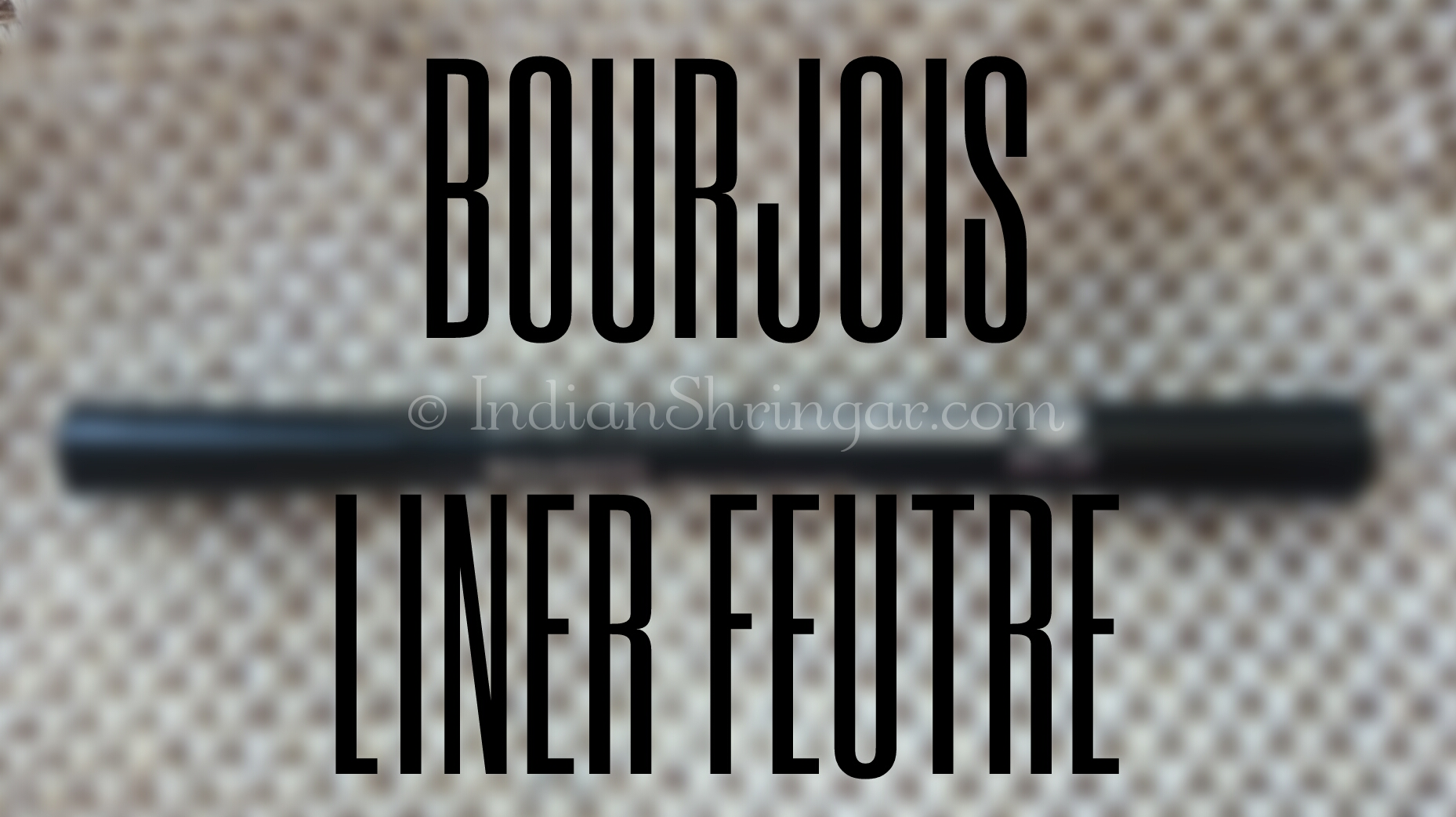 Bourjois Liner Feutre - review, swatch, price