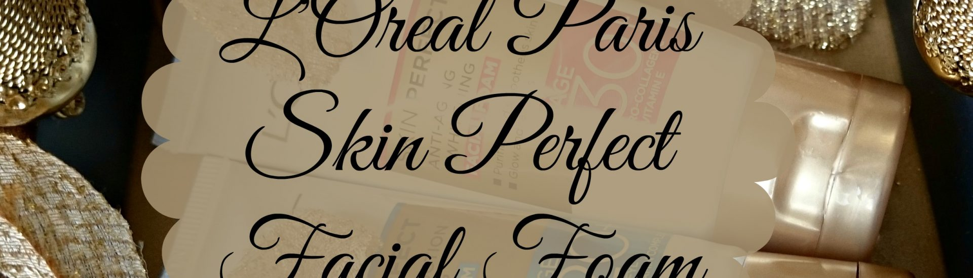 L'Oreal Paris Skin Perfect Facial Foam
