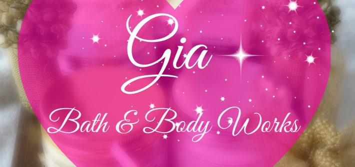 Gia Bath and Body Works