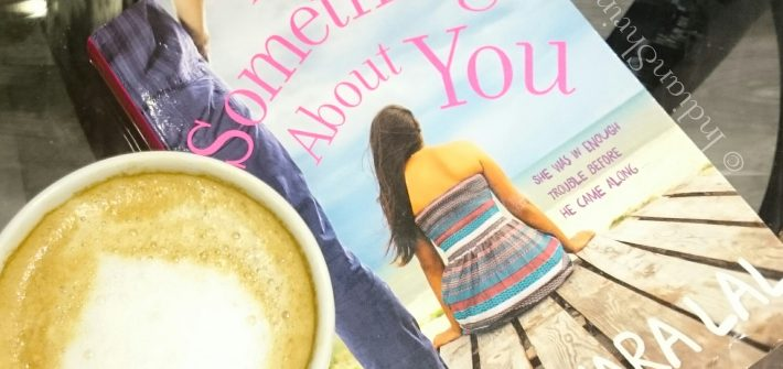 Book Review - There's Something About You by Yashodhara Lal
