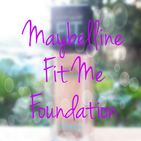 Maybelline Fit Me Foundation review